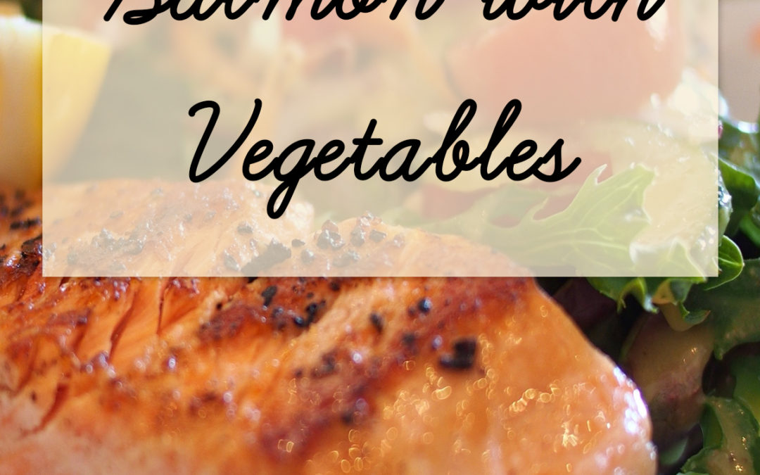 Elle's Grilled Salmon with Vegetables