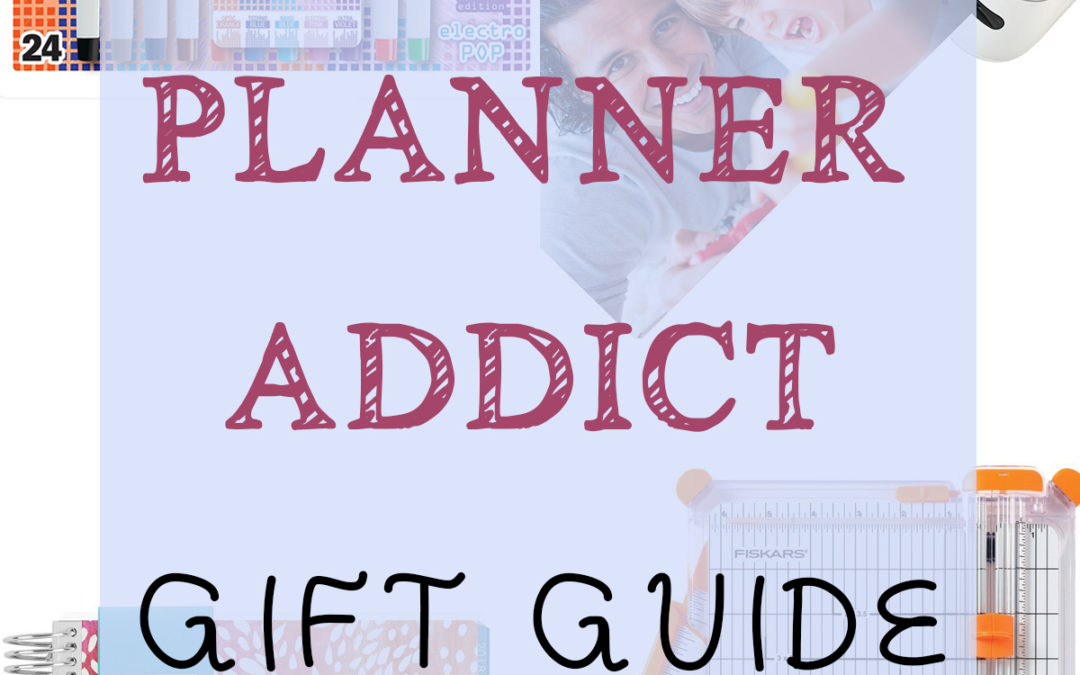 The Ultimate Planner Addict Gift Guide
